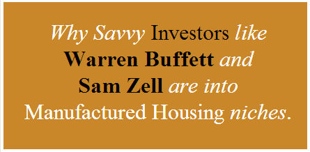 Why Savvy Investors like Warren Buffett and Sam Zell are into Manufactured Housing niches
